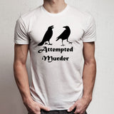 Attempted Murder Funny Crows Nerd Humor Grammar Inspired Running Hiking Gym Sport Runner Yoga Funny Thanksgiving Christmas Funny Quotes Men'S T Shirt