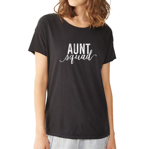 Aunt Squad Auntie You'Re A Aunt New Aunt Gift Future Auntie Women'S T Shirt