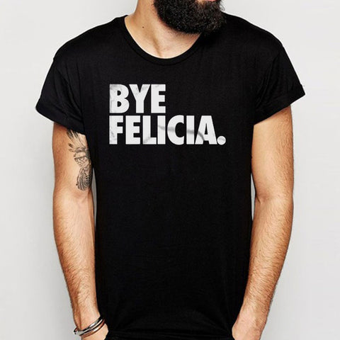 Bye Felicia Mean Girls Bye Felicia Men'S T Shirt