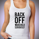 Back Off Warchild Seriously Women'S Tank Top