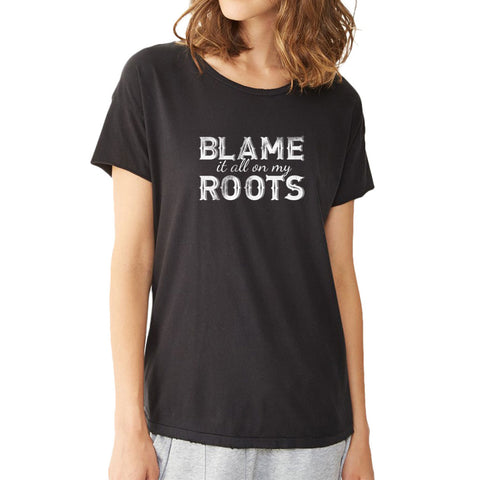 Blame It All On My Roots Muscle Southern Country Concert Music Women'S T Shirt