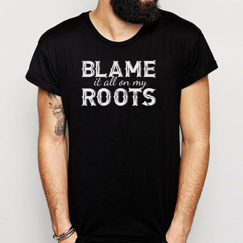 Blame It All On My Roots Muscle Southern Country Concert Music Men'S T Shirt