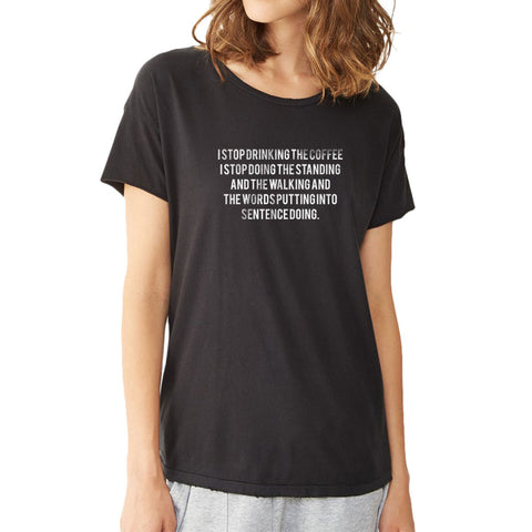 Can'T Stop Drinking Coffee Doing The Standing Lorelai Gilmore Girls Women'S T Shirt