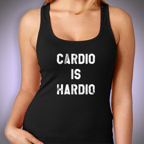 Cardio Is Hardio Funny Fashion Women'S Tank Top