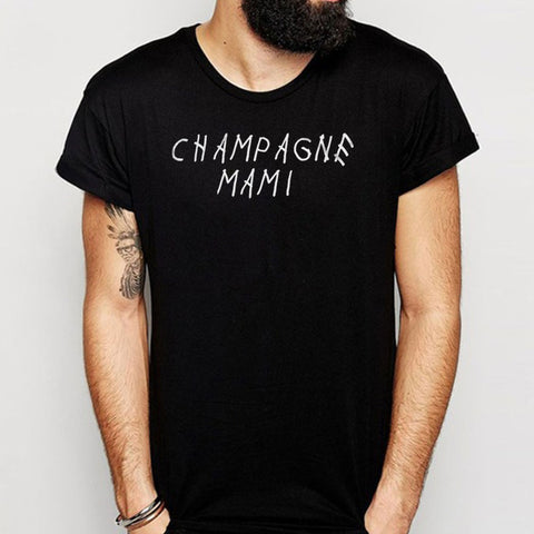 Champagne Mami Men'S T Shirt