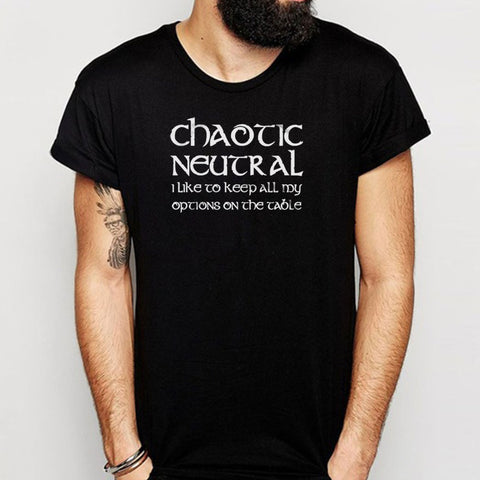 Chaotic Neutral I Like To Keep My Options Open Dungeons And Dragons D And D  Rpg Geeky Nerdy Men'S T Shirt