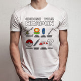 Choose Your Weapon Funny Gamer Pokemon Nintendo Sonic Zelda Game Go Men'S T Shirt
