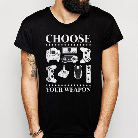 Choose Your Weapon Men'S T Shirt