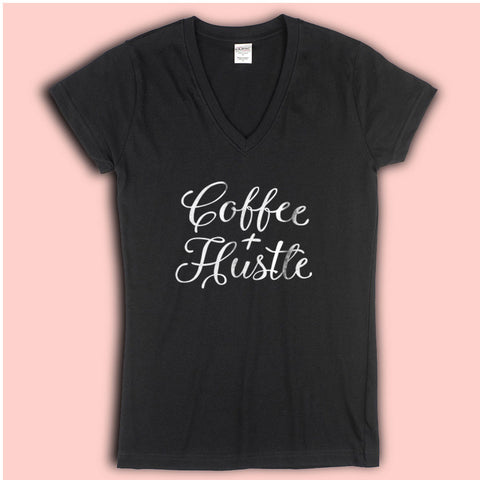 Coffee And Hustle Women'S V Neck
