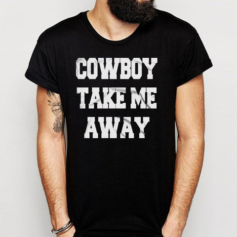 Cowboy Take Me Away Country Concert Men'S T Shirt