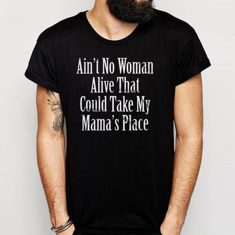 Dear Mama Ain'T No Woman Alive That Could Take My Mamas Place Lyrics Hip Hop Men'S T Shirt