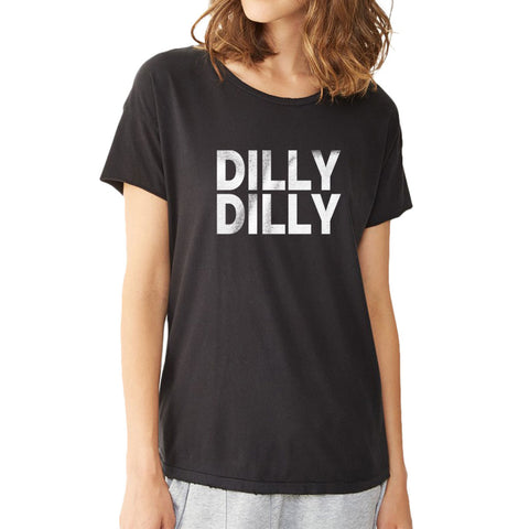 Dilly Dilly Unisex Women'S T Shirt