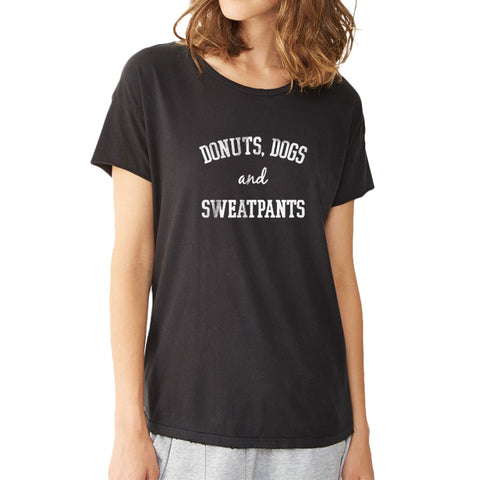 Donuts Dogs And Sweatpants Women'S T Shirt