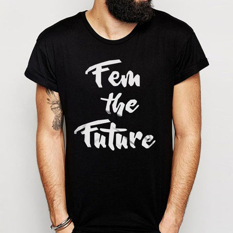 Fem The Future Men'S T Shirt