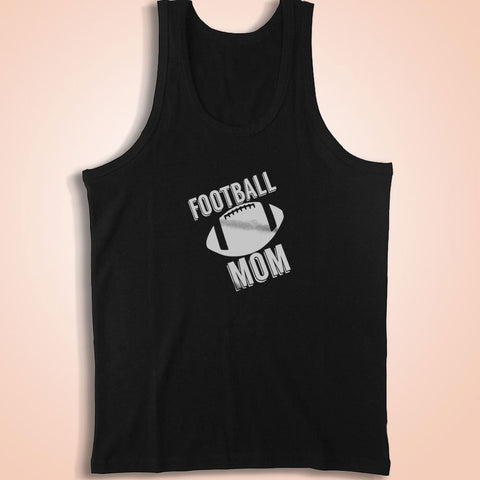 Football Mom Football For Mom Men'S Tank Top