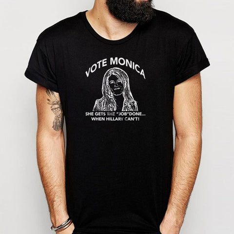 Funny Vote Monica Hillary Clinton Election 2016 Election Monica Lewinsky Witty Gift Idea Christmas Gift Men'S T Shirt