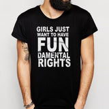 Girls Just Want To Have Fundamental Rights Gender Feminist Equal Rights Men'S T Shirt