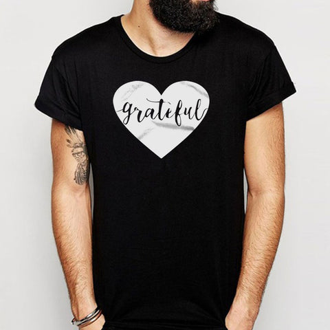 Grateful Heart Thanksgiving Gratitude Thankful Men'S T Shirt