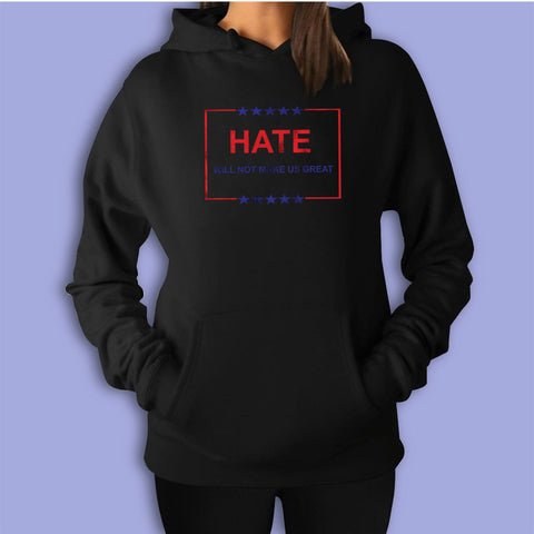 Hate Will Not Make Us Great Women'S Hoodie