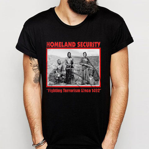 Homeland Security Fighting Terrorism Since 1492 Indiana Men'S T Shirt