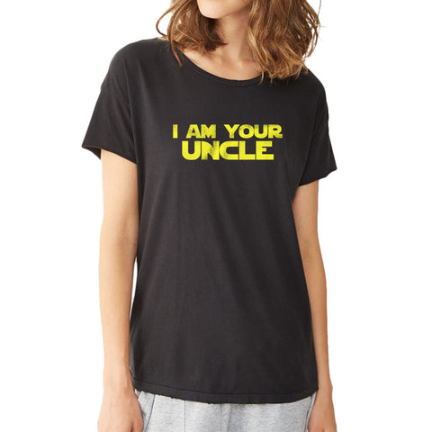 I Am Your Uncle Women'S T Shirt