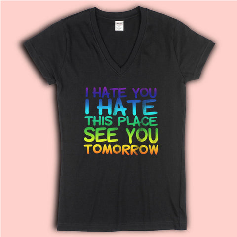 I Hate You I Hate This Place Squat Workout Women'S V Neck