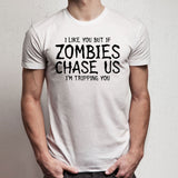 I Like You But If Zombies Chase Us The Walking Dead Men'S T Shirt
