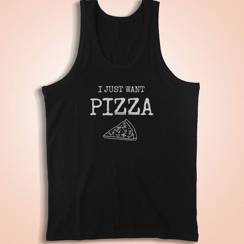 I Just Want Pizza Workout Tops Women Men Men'S Tank Top