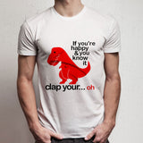 If Youre Happy Clap Your Hands Dinosaur Men'S T Shirt