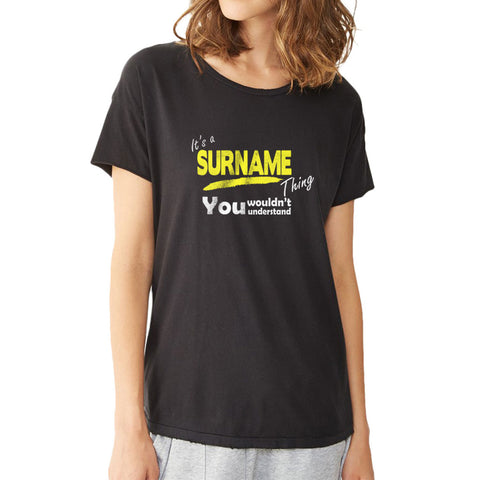 Its A Surname Thing Women'S T Shirt