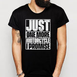 Just One More Motorcycle Men'S T Shirt