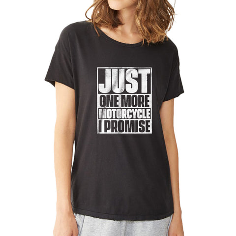 Just One More Motorcycle Women'S T Shirt