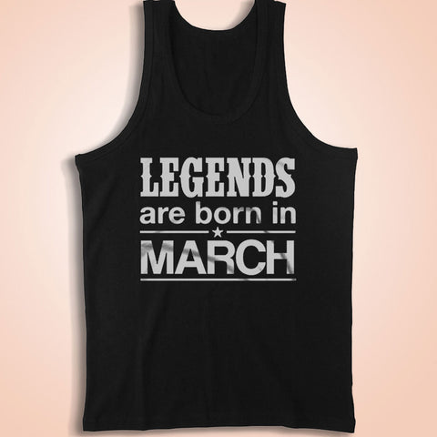 Legends Are Born In March Mens Ladies Tee Men'S Tank Top
