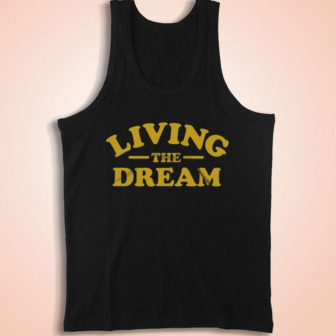 Living The Dream Men'S Tank Top