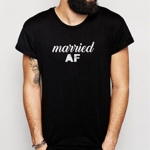 Married Af Men'S T Shirt