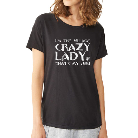 Moana Im The Village Crazy Lady Women'S T Shirt