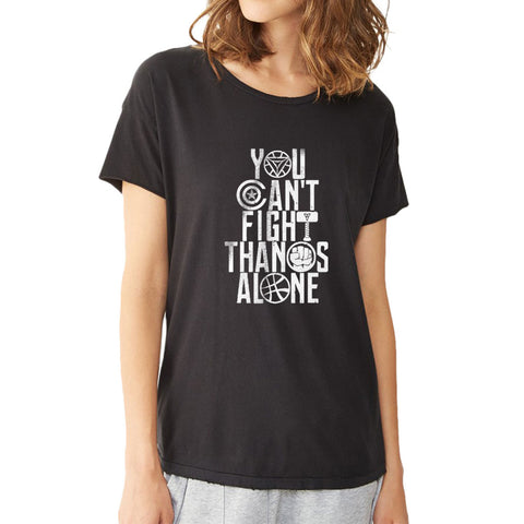 New Infinity War You Can'T Fight Thanos Alone Graphic Women'S T Shirt