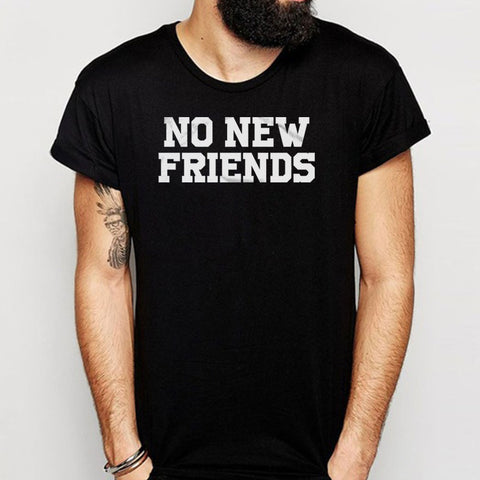 No New Friends Drake Men'S T Shirt