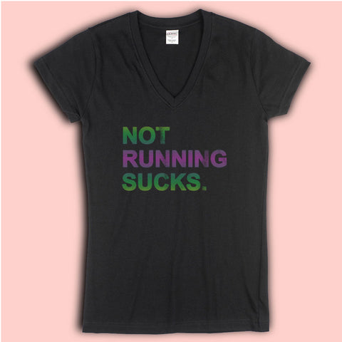 Not Running Sucks Quote Women'S V Neck