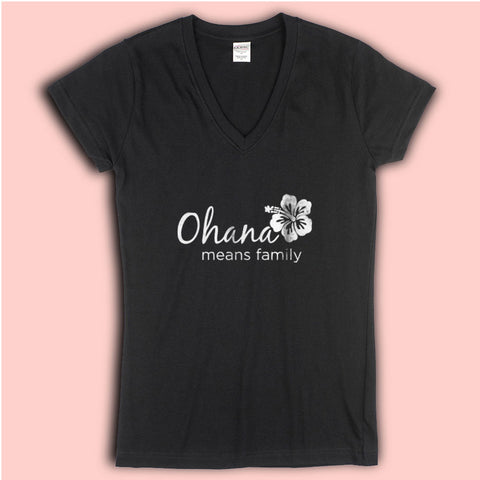 Ohana Means Family Disney Lilo And Stitch Disney Quotes Women'S V Neck