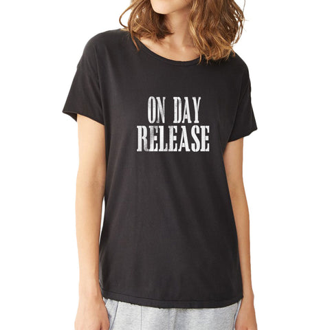 On Day Release Slogan Women'S T Shirt