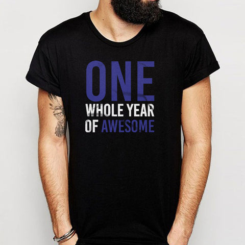 One Whole Year Of Awesome Men'S T Shirt