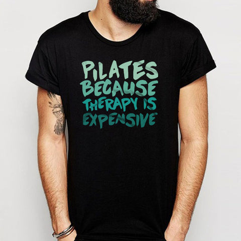 Pilates Because Therapy Is Expensive American Men'S T Shirt