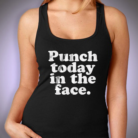 Punch Today In The Face Gym Sport Runner Yoga Funny Thanksgiving Christmas Funny Quotes Women'S Tank Top