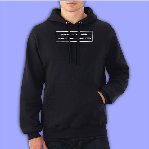 Raise Boys And Girls The Same Away Men'S Hoodie