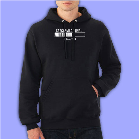 Sarcasm Loading Please Wait Men'S Hoodie
