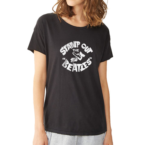 Stamp Out The Beatles Women'S T Shirt