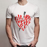 All You Need Is Love Valentine Men'S T Shirt