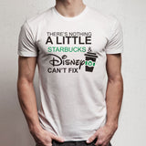 Theres Nothing Starbuck Disney Cant Fix Men'S T Shirt