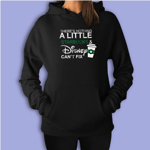 Theres Nothing Starbuck Disney Cant Fix Women'S Hoodie